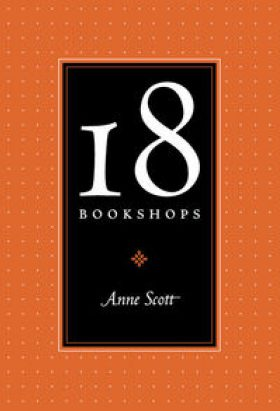 18 Bookshops by Anne Scott