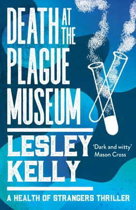 Death at the Plague Museum by Lesley Kelly