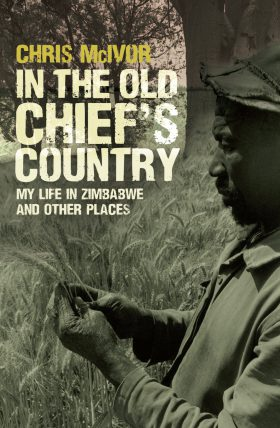 In The Old Chief's Country   by Chris McIvor