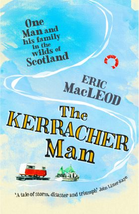 The Kerracher Man by Eric MacLeod
