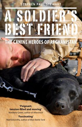 A Soldier's Best Friend by ​Stephen Paul Stewart