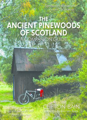The Ancient Pinewoods of Scotland by Clifton Bain