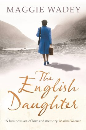 The English Daughter by Maggie Wadey