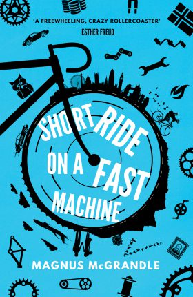 Short Ride on a Fast Machine by Magnus McGrandle
