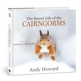 The Secret Life of the Cairngorms by Andy Howard