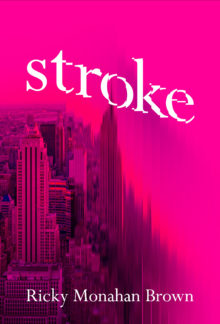 Stroke by Ricky Monahan Brown