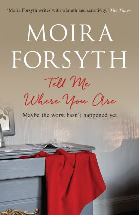 Tell Me Where You Are by Moira Forsyth