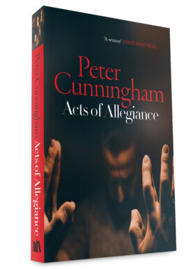 Acts of Allegiance by Peter Cunningham