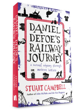 Daniel Defoe's Railway Journey by Stuart Campbell
