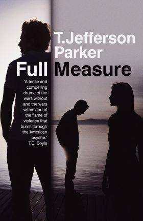 Full Measure by T. Jefferson Parker