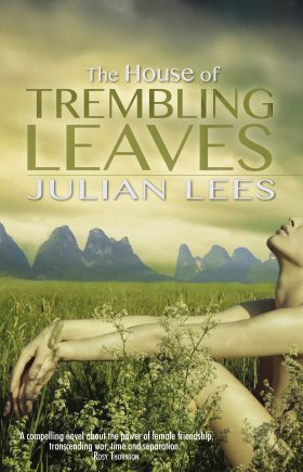 The House of Trembling Leaves by Julian Lees