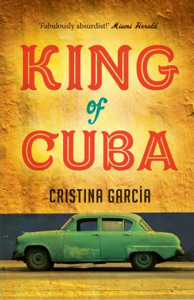 King of Cuba by ​Cristina García