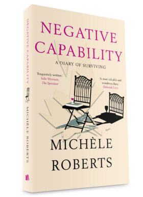 Negative Capability by Michèle Roberts