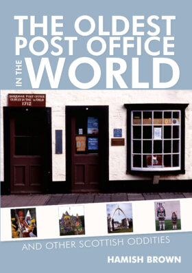 The Oldest Post Office in the World by Hamish Brown