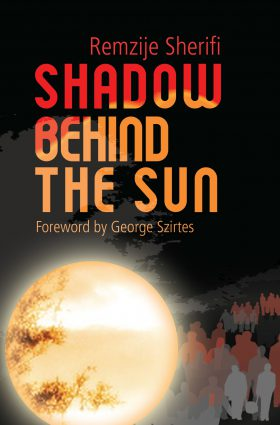 Shadow Behind the Sun by Remzije Sherifi
