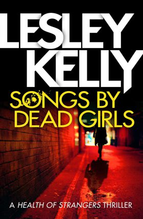 Songs by Dead Girls by Lesley Kelly