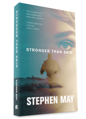 Stronger Than Skin by Stephen May