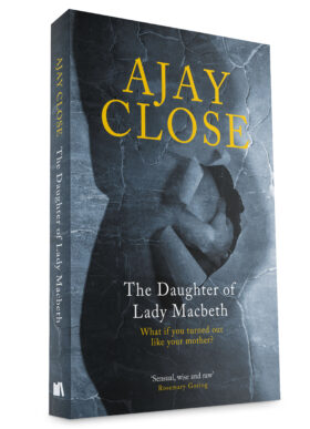 The Daughter of Lady Macbeth by Ajay Close