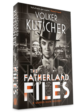The Fatherland Files by Volker Kutscher