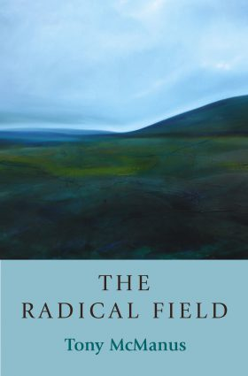 The Radical Field by Tony McManus