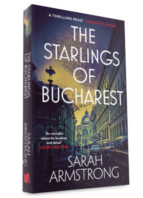 The Starlings of Bucharest by Sarah Armstrong