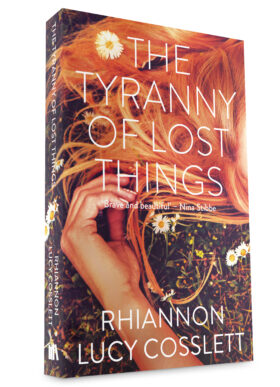 The Tyranny of Lost Things by Rhiannon Lucy Cosslett