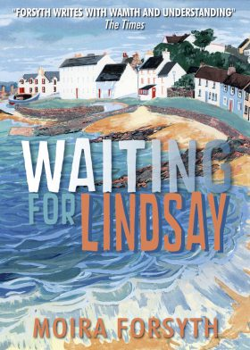 Waiting for Lindsay by Moira Forsyth