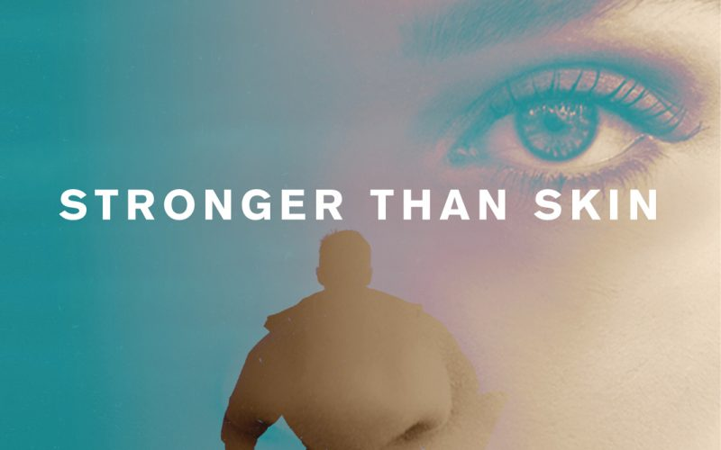 An accidental thriller: Stronger Than Skin